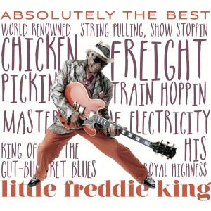 Little Freddie King - Absolutely the Best (Lossless, 2019)