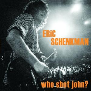 Eric Schenkman (Spin Doctors) - Who Shot John? (Lossless, 2019)