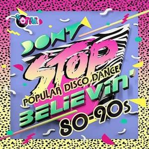 VA - Dont Stop Believing: Popular Disco Dance 80-90s (2019)
