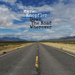 Mark Knopfler - Down the Road Wherever [Deluxe Edition] (2018) FLAC