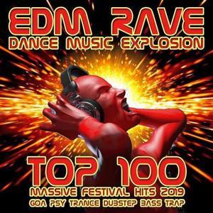 VA - EDM Rave Dance Music Explosion: Top 100 Massive Festival Hits 2019 (Explicit) (2019)