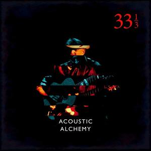 Acoustic Alchemy - Thirty Three and a Third (33 1/3) (lossless, 2018)
